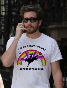 Jake Gyllenhaal:  I was a gay cowboy before it was cool tee shirt