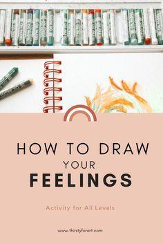 Feelings Activities, Art Therapy Activities, Simple Art, Easy Art, Drawing Feelings, Mindfulness Art, Mindfulness Training, Oil Pastel Art, Oil Pastels
