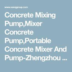 Concrete Mixing Pump,Mixer Concrete Pump,Portable Concrete Mixer And Pump-Zhengzhou Sanqgroup Machinery And Equipment Co., Ltd.