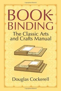 84 best books book making altering and binding images on bookbinding the classic arts and crafts manual by douglas cockerell find this pin and more on books book fandeluxe Image collections