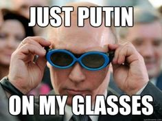 Vladimir Putin — Just Putin On My Glasses