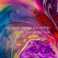 We can change our energy to change our lives. #inspiration