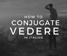 Learn how to conjugate and use the Italian verb vedere, which means to see, through conjugation tables and examples. Italian Verbs, Italian Language, Learning Italian, Grammar, Vocabulary, Study, Learn Italian Language, Studying, Learning