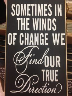 Life Quotes And Words To Live By : Our true direction