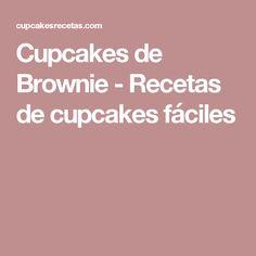 Cupcakes de Brownie - Recetas de cupcakes fáciles