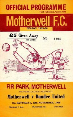 Motherwell 1 Dundee Utd 1 in Dec 1964 at Fir Park. The programme cover for the Scottish Division clash. Motherwell Fc, Dundee United, Division Games, Football Program, Glasgow, The Unit, 1960s, Park, Cover