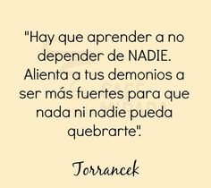 〽️ Hay que aprender a no depender de nadie...