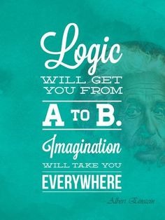So true Albert Einstein logic and imagination inspiration positive words