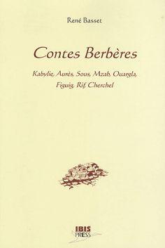 Contes berbères / [recueillis par] René Basset - Paris : Ibis Press, cop. 2008