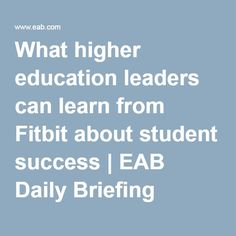 What higher education leaders can learn from Fitbit about student success | EAB Daily Briefing