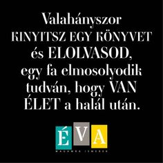 Ez a ti 15 kedvenc idézetetek! Book Quotes, Life Quotes, Quotations, Qoutes, Forever Book, Book Images, Haiku, Love Book, Be Yourself Quotes