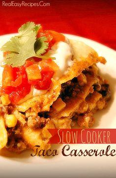 Crock Pot Taco Casserole | http://realeasyrecipes.com | #taco #recipe #slowcooker
