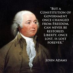 John Adams.We'll never surrender what you and the FOUNDING FATHERS forged in…