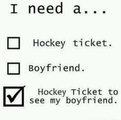 I need a hockey ticket to see my boyfriend :) Quick!!!