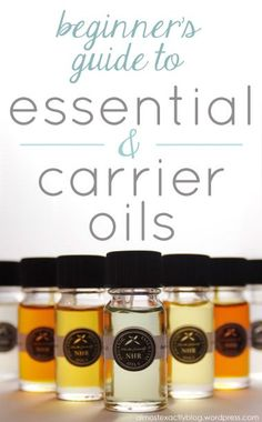 Beginner's guide to essential oils and carrier oils #health #home #oils