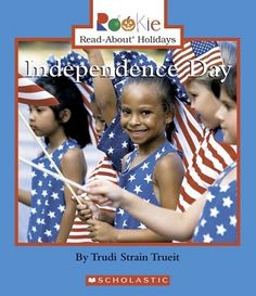 Introduces the history, customs, meaning, and celebration of Independence Day, more commonly known as the Fourth of July. (Grades: 1+) Call number: E286 .T87 2007