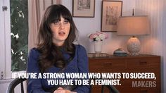 And then Zooey Deschanel championed all women who work hard.