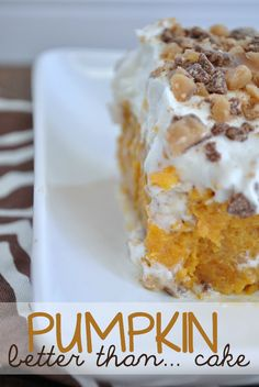 Pumpkin cake~Easy...cake mix, pumpkin, bake and poke holes and pour condensed milk over warm cake. Drizzle caramel sauce and cool whip. Top with toffee bits.