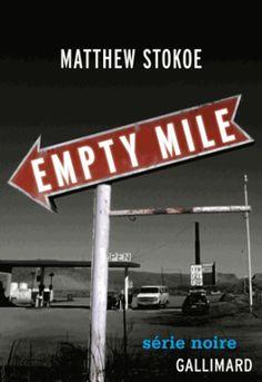 Empty Mile de Matthew Stokoe (Editions Gallimard)   Quand Johnny Richardson revient à Oakridge, il n'a qu'une idée en tête : réparer la terrible erreur qui l'a poussé à s'exiler de sa ville natale pendant huit ans. Mais renouer avec le passé peut être une entreprise risquée dans l'Amérique provinciale.
