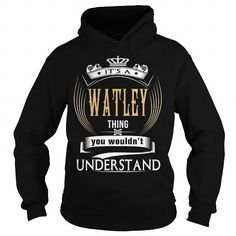 I Love  WATLEY  Its a WATLEY Thing You Wouldnt Understand  T Shirt Hoodie Hoodies YearName Birthday T-Shirts