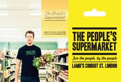This is a new supermarkets concept: The People's Supermarket; owned by the people, for the people.
