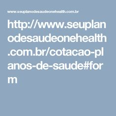 http://www.seuplanodesaudeonehealth.com.br/cotacao-planos-de-saude#form