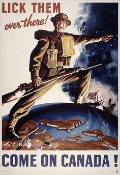 This is a Canadian piece of propaganda that was designed to encourage Canadians to go to war, and to sign up for the war. in 1942.
