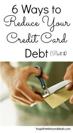 6 Ways to Reduce Your Credit Card Debt (Part 2)  http://www.frugalfreebiesanddeals.com/6-ways-to-reduce-your-credit-card-debt-part-2/