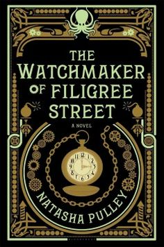 The watchmaker of Filigree Street - Peabody - Peabody Institute Library