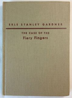The Case Of The Fiery Fingers by Erle Stanley Gardner (1951 - Hardcover)