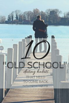 """10 """"Old School"""" Dating Habits that Need to Come Back nurturingmarriage.org"""
