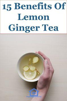 15 Health Benefits Of Lemon Ginger Tea