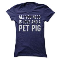 Let's be honest, love is a massively important need. But having a Pet Pig as your funnyξfriend is a close second! If your Pet Piggyξis the air you breathe, this t-shirt and hoodie are just for you!