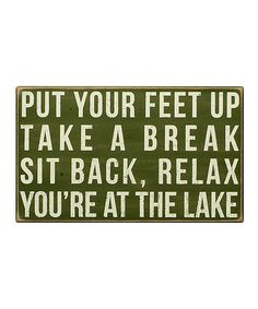 Take a look at this 'Put Your Feet Up' Box Sign by Primitives by Kathy on #zulily today!
