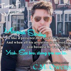 #ComingSoon #TamingAMaverick #SterlingShoreSeries #CMOwens #RomCom #TBR #Romance #Books #goodreads #ebooks #eroticromance #bookaddict #bibliophile #bookshelf #adultromance #romancereads #teaser #RomanticComedy