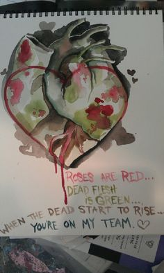 Epic valentine's day card: Roses are red... Dead flesh is green... When the dead start to rise... you're on my team. Seriously, my husband and I have spent a disturbing amount of time discussing our tactics in a zombie apocalypse.