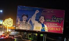 Nicaragua: A Dictatorship. Again. A billboard displaying a campaign poster for Nicaraguan President Daniel Ortega and his running mate and wife Rosario Murillo.