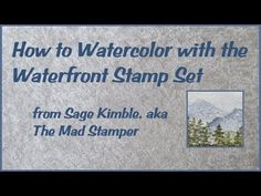 How to Watercolor with the Waterfront Stamp Set