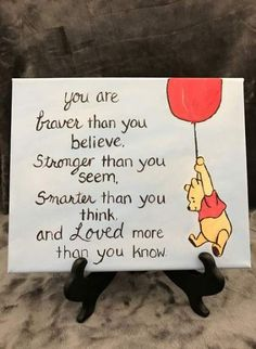classic winnie the pooh painting stretch canvas pooh quote braver love grad. - Painting Ideas On Canvas Disney Canvas Paintings, Canvas Painting Quotes, Canvas Quotes, Diy Painting, Painting & Drawing, Acrylic Paintings, Diy Canvas, Canvas Art, Disney Quotes