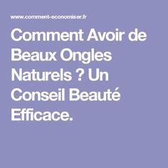 Comment Avoir de Beaux Ongles Naturels ? Un Conseil Beauté Efficace.