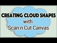 Brother Scan n Cut Tutorial - Making Cloud Shapes with the Scan n Cut Canvas Software - YouTube