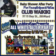 ... it's a after baby shower bash for Ms. Kaye ..and its my bday.. Aug 16th... come out and party!!!!