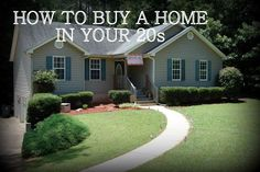 How to Buy a House in your 20s: Part One Some very good points made in this short blog post. Anyone, at any age, could stand to learn from this.