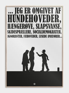 Olsen Banden plakat - Egon Olsen www. Wall Decor Quotes, Sign Quotes, Movie Quotes, Words Quotes, Wise Words, Egon Olsen, Funny Signs, Funny Memes, Be True To Yourself