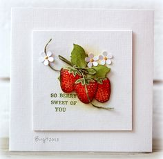 handcrafted card from Rapport från ett skrivbord ... life-like strawberries, blossoms and leaves in beautiful color ... sweet card with sweet sentiment ...