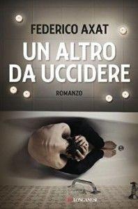 Federico Axat - Un altro da uccidere
