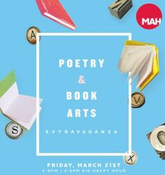 Poetry and Book Arts Extravaganza III  Friday, March 21 at 5:00 to 9:00 PM, Santa Cruz Museum of Arts and History, 705 Front St., Santa Cruz. $5 General, $3 Students, Seniors and Kids, FREE for MAH Members and Children under 4. Featured readings by Robert Sward, Peggy Heinrich, Stephen Kessler and Patricia Zylius 6 to 7 PM. Open Reading at 7 PM with sign up list posted on the auditorium at 5 PM. And lots more! http://www.santacruzmah.org/event/3rd-friday-poetry-and-book-arts-extravaganza/