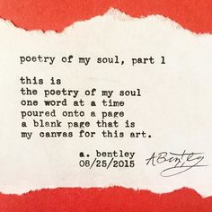 Poetry of My Soul Part 1. #abentley #typewriter #poems #poetry #art #wordart #words #canvas #page #poem #pages  #instapoem #poetrycommunity #poetryloving
