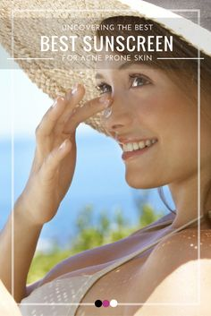 We've uncovered the best sunscreen for acne prone skin to help you choose the best!