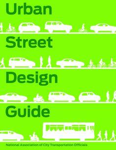 Urban Street Design Guide, National Association of City Transportation Officials, Vega-Barachowitz